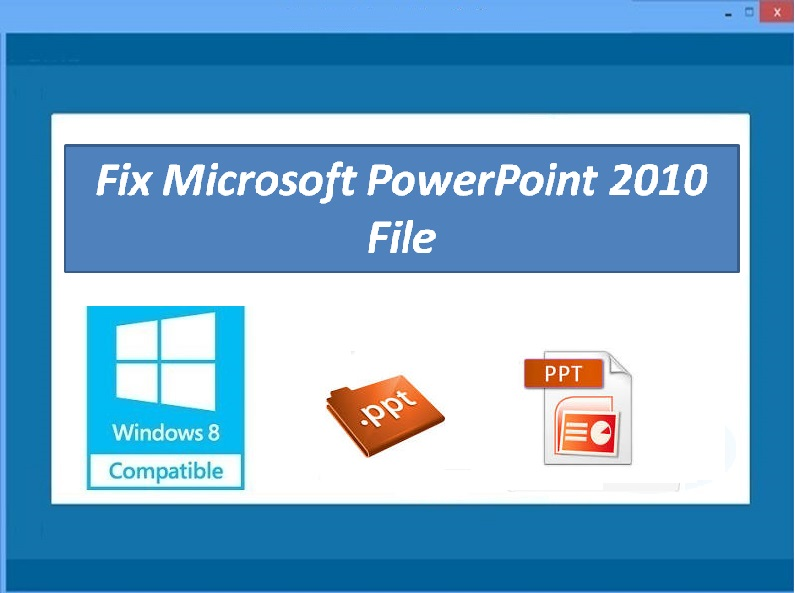 Tool to fix Microsoft PowerPoint file